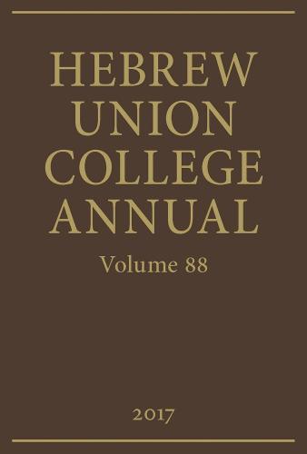 Hebrew Union College Annual Volume 88 - Hebrew Union College Annual 88 (Hardback)