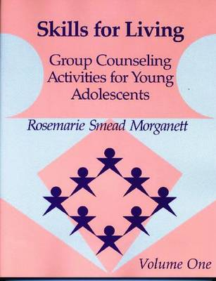 Skills for Living, Volume 1: Group Counseling Activities for Young Adolescents (Paperback)