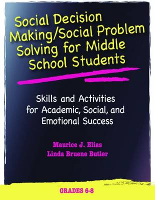 Social Decision Making/Social Problem Solving (SDM/SPS), Grades 6-8: A Curriculum for Academic, Social, and Emotional Learning (Paperback)