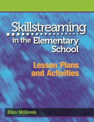Skillstreaming in the Elementary School, Lesson Plans and Activities (Paperback)