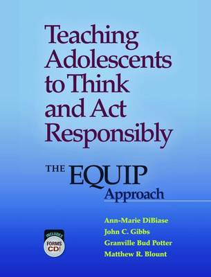 Teaching Adolescents to Think and Act Responsibly: The EQUIP Approach (Paperback)