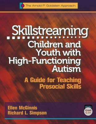 Skillstreaming Children and Youth with High-Functioning Autism: A Guide for Teaching Prosocial Skills (Paperback)