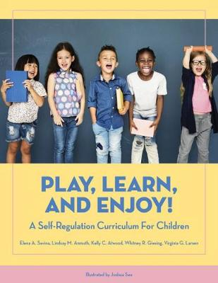 Play, Learn, and Enjoy!: A Self-Regulation Curriculum for Children (Paperback)