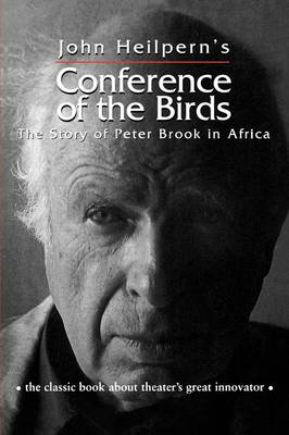 Conference of the Birds: The Story of Peter Brook in Africa (Paperback)