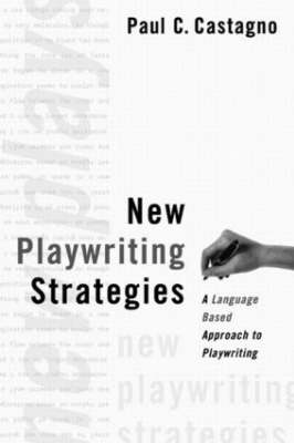 New Playwriting Strategies: A Language-Based Approach to Playwriting (Paperback)