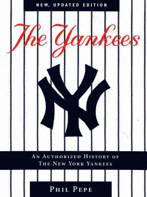 The Yankees: Authorized History of the New York Yankees (Paperback)