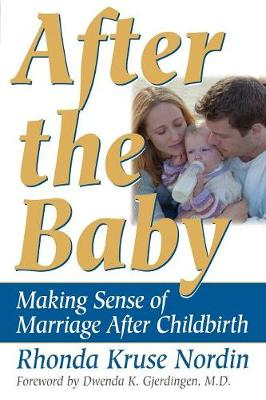 After the Baby: Making Sense of Marriage After Childbirth (Paperback)