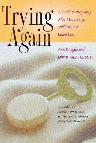 Trying Again: A Guide to Pregnancy After Miscarriage, Stillbirth and Infant Loss (Paperback)