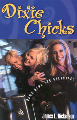 Dixie Chicks: Down-Home and Backstage (Paperback)