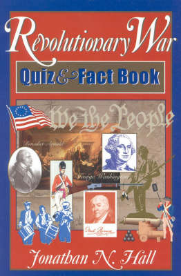 The Revolutionary War Quiz and Fact Book (Paperback)
