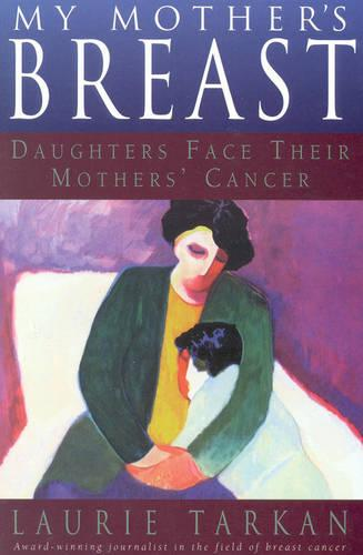 My Mother's Breast: Daughters Face Their Mother's Cancer (Paperback)