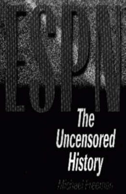 ESPN: The Uncensored History (Hardback)