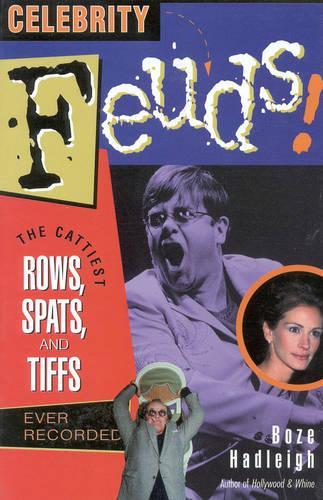 Celebrity Feuds!: The Cattiest Rows, Spats and Tiffs Ever Recorded (Paperback)