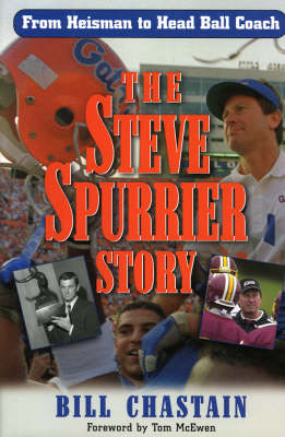 The Steve Spurrier Story: From Heisman to Head Ballcoach (Hardback)