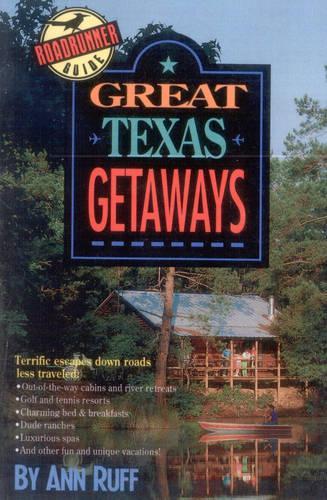 Great Texas Getaways: A Roadrunner Guide (Paperback)