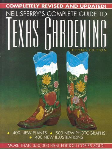 Neil Sperry's Complete Guide to Texas Gardening (Hardback)