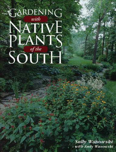 Gardening with Native Plants of the South (Hardback)