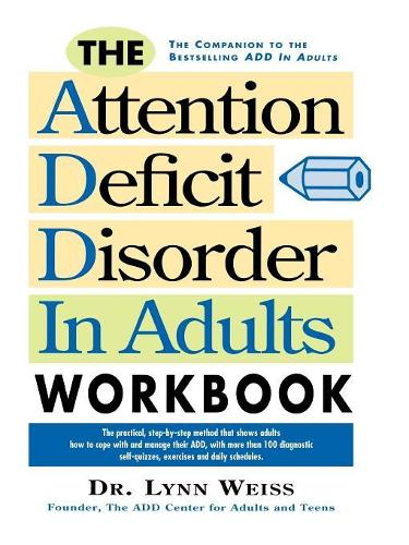 The Attention Deficit Disorder in Adults Workbook: Workbook (Paperback)