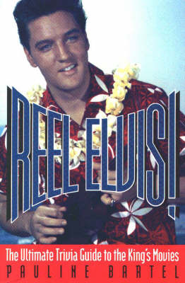 Reel Elvis: The Ultimate Trivia Guide to the King's Movies (Paperback)