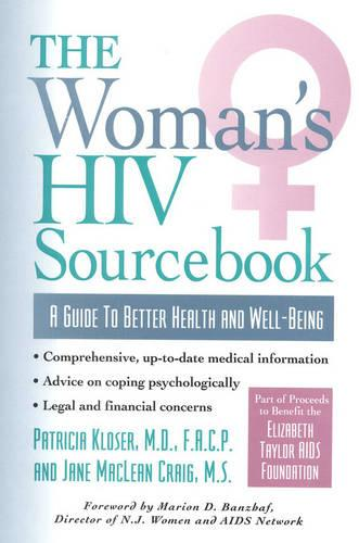 The Woman's HIV Sourcebook: A Guide to Better Health and Well-being (Paperback)