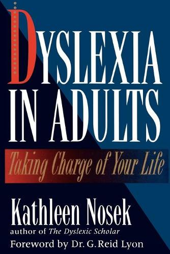 Dyslexia in Adults: Taking Charge of Your Life (Paperback)
