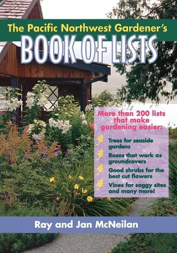The Pacific Northwest Gardener's Book of Lists (Paperback)