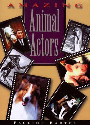 Amazing Animal Actors (Hardback)