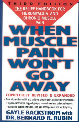 When Muscle Pain Won't Go Away: The Relief Handbook for Fibromyalgia and Chronic Muscle Pain (Paperback)