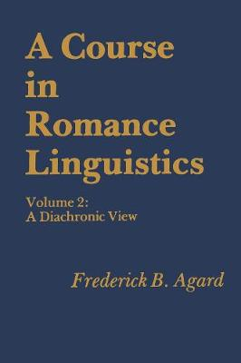 A Course in Romance Linguistics: A Diachronic View, vol. 2 (Paperback)