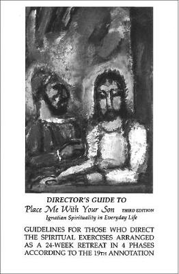 Director's Guide to Place Me with Your Son: Ignatian Spirituality in Everyday Life (Paperback)
