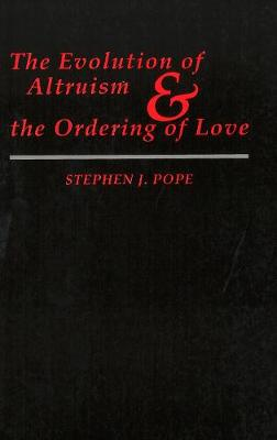 The Evolution of Altruism and the Ordering of Love - Moral Traditions series (Paperback)