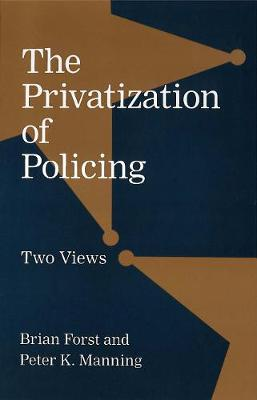 The Privatization of Policing: Two Views - Controversies in Public Policy series (Paperback)