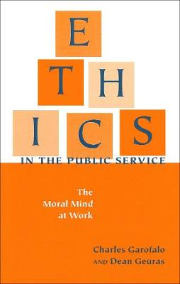 Ethics in the Public Service: The Moral Mind at Work - Texts and Teaching/Politics, Policy, Administration series (Paperback)