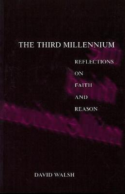 The Third Millennium: Reflections on Faith and Reason (Paperback)