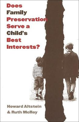 Does Family Preservation Serve a Child's Best Interests? - Controversies in Public Policy series (Paperback)