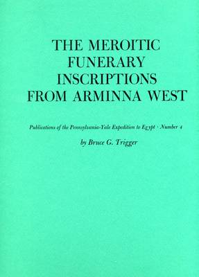The Meroitic Funerary Inscriptions from Arminna West - Yale Egyptological Studies (Hardback)