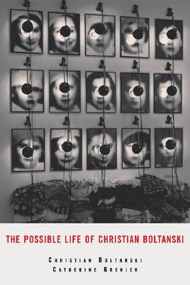 The Possible Life of Christian Boltanski (Hardback)