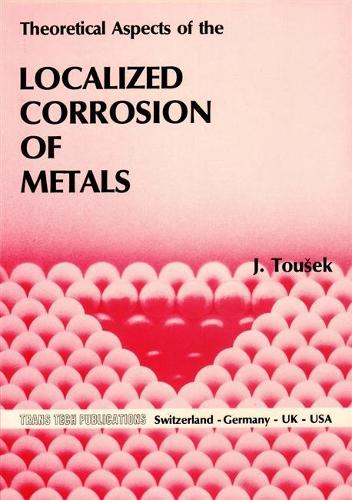 Theoretical Aspects of the Localized Corrosion of Metals - Materials science surveys No 3 (Paperback)