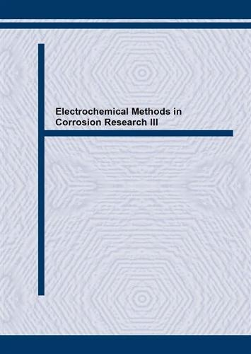 Electrochemical Methods in Corrosion Research: Proceedings of the 3rd International Symposium, Zurich, Switzerland, 1988 3rd - Materials Science Forum v. 44/45 (Paperback)