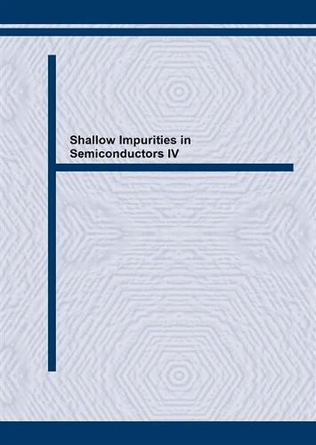 Shallow Impurities in Semiconductors: 4th International Conference Proceedings - Materials Science Forum Vols 65/66 (Paperback)