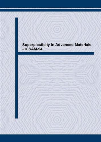 Superplasticity in Advanced Materials: Proceedings of the International Conference on Superplasticity in Advanced Materials, Moscow, Russia, 1994 ICSAM-94 - Materials Science Forum Vols 170-172 (Hardback)
