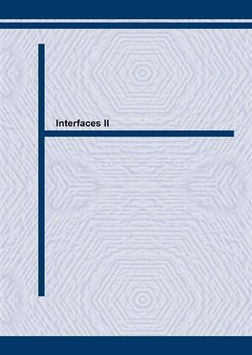 Interfaces II: Proceedings of the 2nd International Conference on the Role of Interfaces in Advanced Materials Design, Processing and Performance, Held in Ballarat, Australia, November 1993 - Materials Science Forum Vols 189-190 (Paperback)