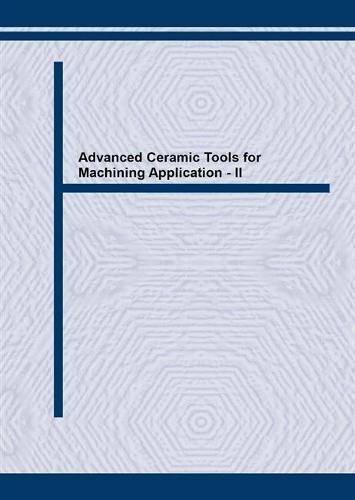 Advanced Ceramic Tools for Machining Application: v. 2 - Key Engineering Materials v114. (Paperback)