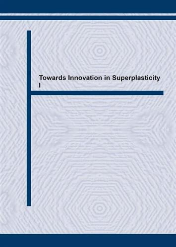 Towards Innovation in Superplasticity: International Symposium Proceedings Held in Amano-Hashidate, Kyoto, Japan, July 1996 1st - Materials Science Forum v. 233-4. (Hardback)