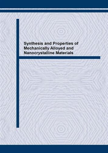 Synthesis and Properties of Mechanically Alloyed and Nanocrystalline Materials - Materials Science Forum v. 235-238. (Paperback)