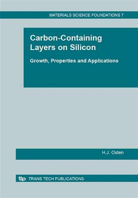 Carbon-containing Layers on Silicon: Growth, Properties and Applications - Materials Science Foundation v. 7.  (Paperback)