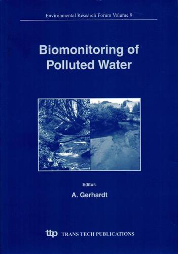 Biomonitoring of Polluted Water: Reviews on Actual Topics - Environmental Research Forum S. v. 9. (Paperback)