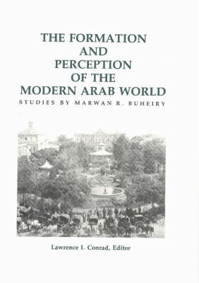 Formation and Perception of the Modern Arab World (Book)