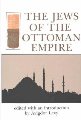 Jews of the Ottoman Empire (Hardback)