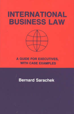 International Business Law: A Guide for Executives with Case Examples (Hardback)